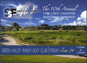 Stout Street Foundation\'s 10th Annual Golf Tournament