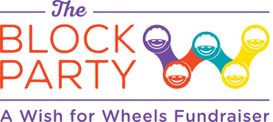 The Block Party - A Wish for Wheels Fundraiser