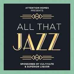Attention Homes Presents All That Jazz